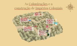 As Colonizações e a construção de Impérios Coloniais