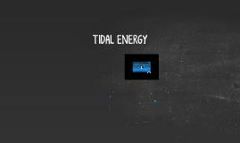 ALTERNATIVE ENERGY - TIDAL ENERGY