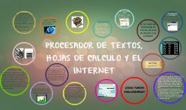 PROCESADOR DE TEXTOS, HOJAS DE CALCULO Y EL INTERNET