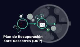Plan de recuperación ante desastres (DRP)