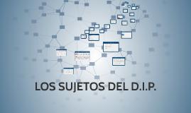LOS SUJETOS DEL D.I.P.