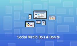 SOCIAL MEDIA DO'S & DON'TS