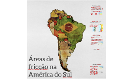 Áreas de fricção na América do Sul
