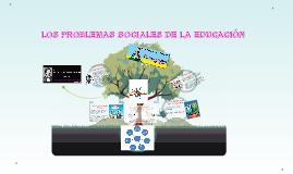 LOS PROBLEMAS SOCIALES DE LA EDUCACIÓN
