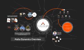 Malta Dynamics Overview