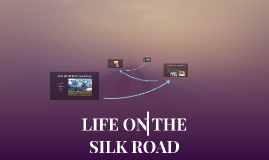 Along the Silk Road you would see: