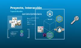 Proyecto, Interaccion