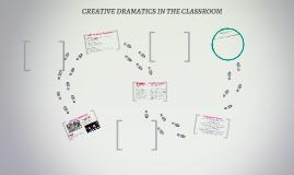 CREATIVE DRAMATICS IN THE CLASSROOM