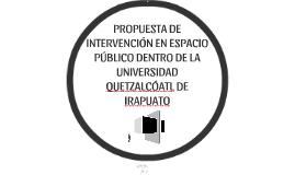 PROPUESTA DE INTERVENCIÓN EN ESPACIO PUBLICO DENTRO DE LA UQ