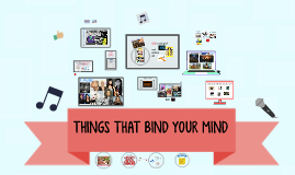 THINGS THAT BIND YOUR MIND