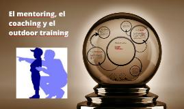 Copy of El mentoring, el coaching y el outdoor training