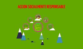 Copy of ACCION SOCIALMENTE RESPONSABLE