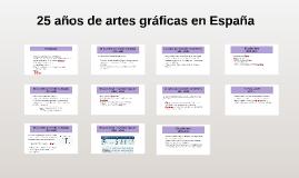 25 años de artes gráficas en España