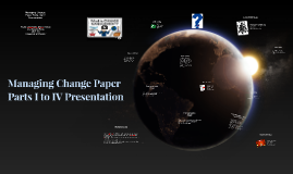 Copy of Managing Change Paper Parts I to IV Presentation