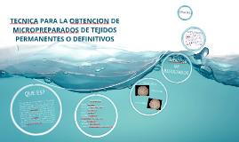 TECNICA PARA LA OBTENCION DE MICROPREPARADOS DE TEJIDOS PERM