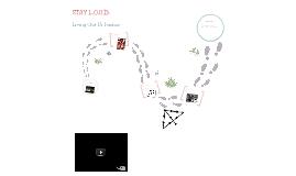 Stay L.O.U.D.