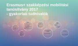 Erasmus+ szakképzési mobilitási tanúsítvány - gyakorlati tudnivalók, az előző pályázati kör tapasztalatai - 2017