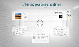 Enhancing your online reputation