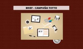 Copy of BRIEF CAMPAÑA TOTTO