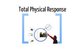 Copy of Total Physical Response