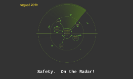 Safety.  On the Radar!