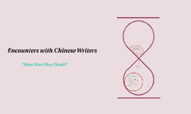 Encounters with Chinese Writers