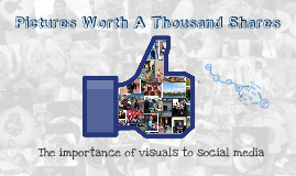 The Importance of Visuals to the Social Media Experience