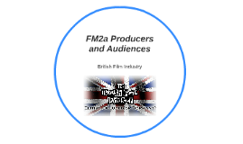 FM2a Producers and Audiences