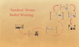 """Random"" Weave Basket Weaving"