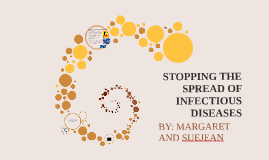 STOPPING THE SPREAD OF INFECTIOUS DISEASES