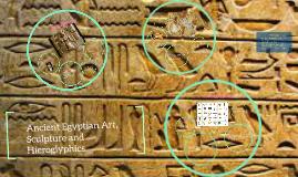 Ancient Egyptian Art, Sculpture and Hieroglyphics