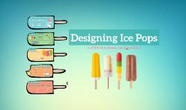 Designing Ice Pops