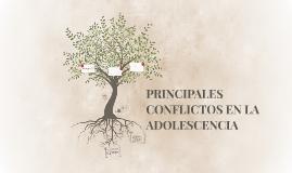 Copy of PRINCIPALES CONFLICTOS EN LA ADOLESCENCIA