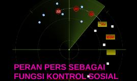 Copy of PERAN PERS SEBAGAI FUNGSI KONTROL SOSIAL