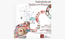Dia 1 - Gestão por Processos - Instrutoria Interna CNMP- Dia 1