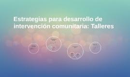 Estrategias para desarrollo de intervención comunitaria: Tal
