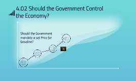 4.02 Shoud the Government Control the Economy