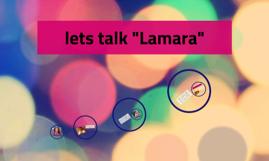 """lets talk """"Lamara"""""""