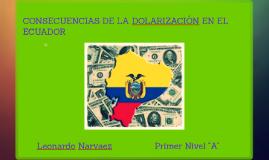 CONSECUENCIAS DE LA DOLARIZACIÓN EN EL ECUADOR