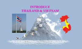 INTRODUCE THAILAND & VIETNAM