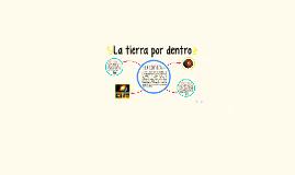 Copy of La tierra por dentro