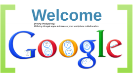 Driving Productivity: Utilizing Google apps to increase your