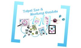 Taipei Zoo and Maokong Gondola 休閒娛樂 報告