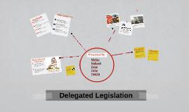Delegation Legislation