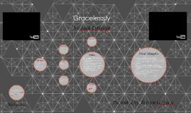Gracelessly