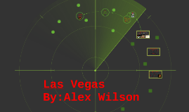Las Vegas By:Alex Wilson
