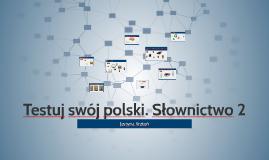 Testuj swój polski. Słownictwo 2