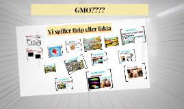 Fleip eller fakta GMO