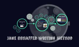 Copy of Jane Schaffer Writing Method