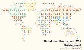 Broadband Product and VAS Development